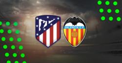 Atletico Valencia kursy i typy bukmacherskie