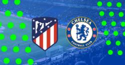 Atletico Madryt Chelsea kursy i typy bukmacherskie