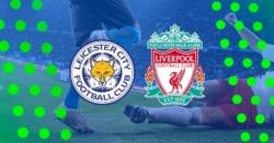Leicester Liverpool kursy i typy bukmacherskie